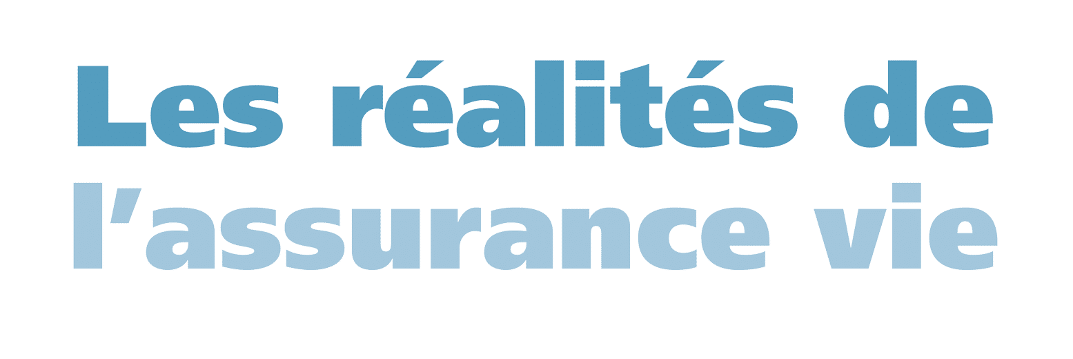 """Text reading """"Les réalités de l'assurance vie"""""""