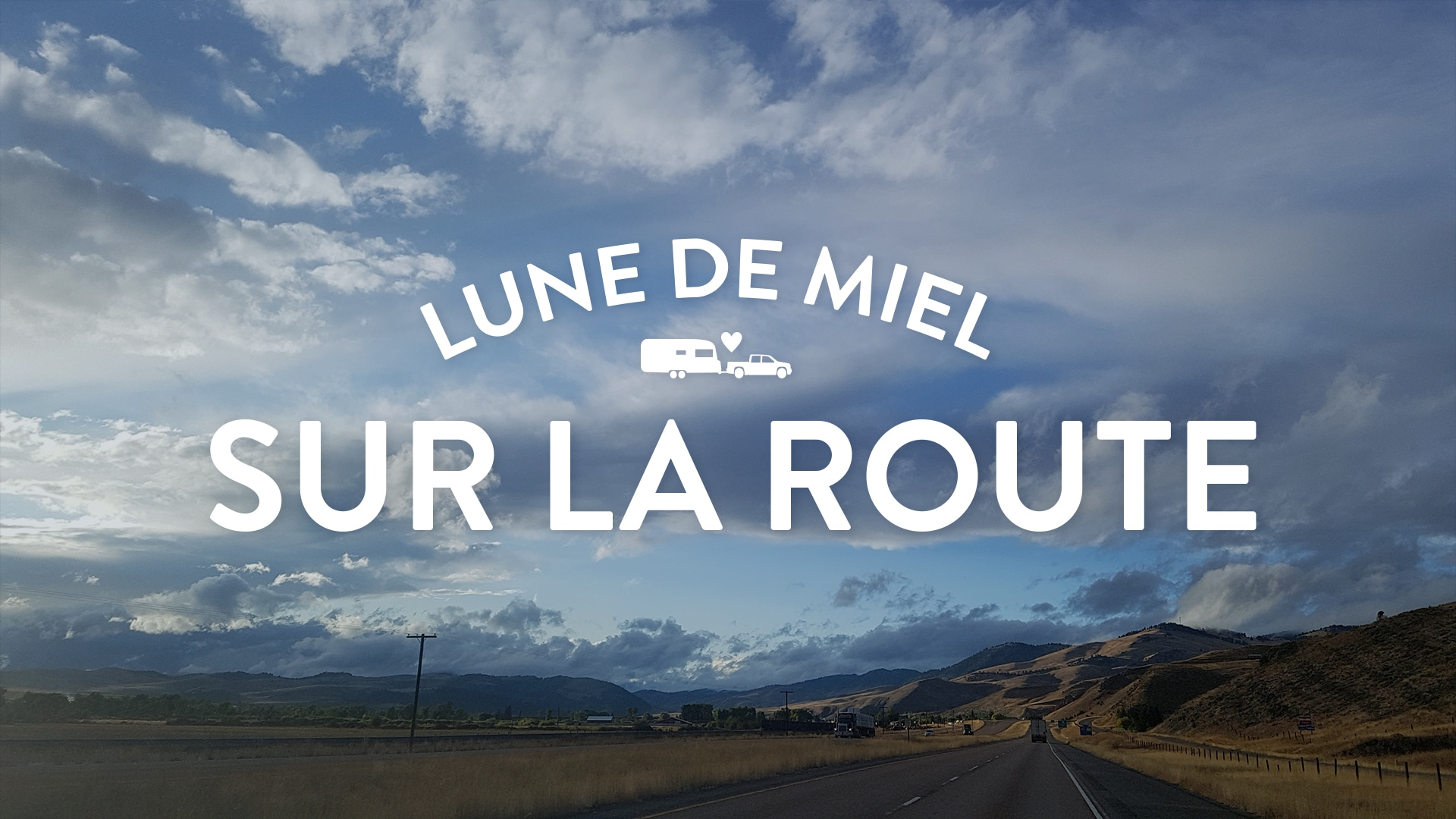 Picture of countryside with text Lune de miel sur la route overlaid