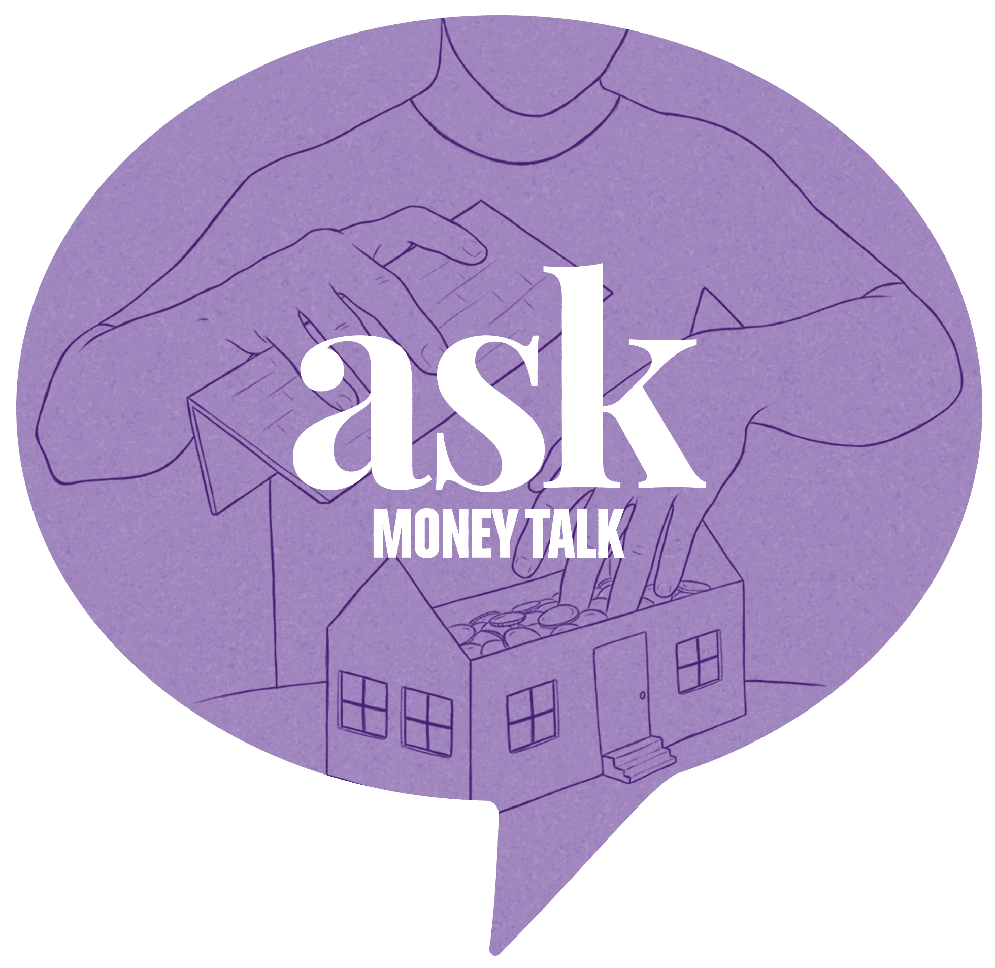 a picture of the ask money talk logo with backdrop depicting a person withdrawing coins from a miniature house figure