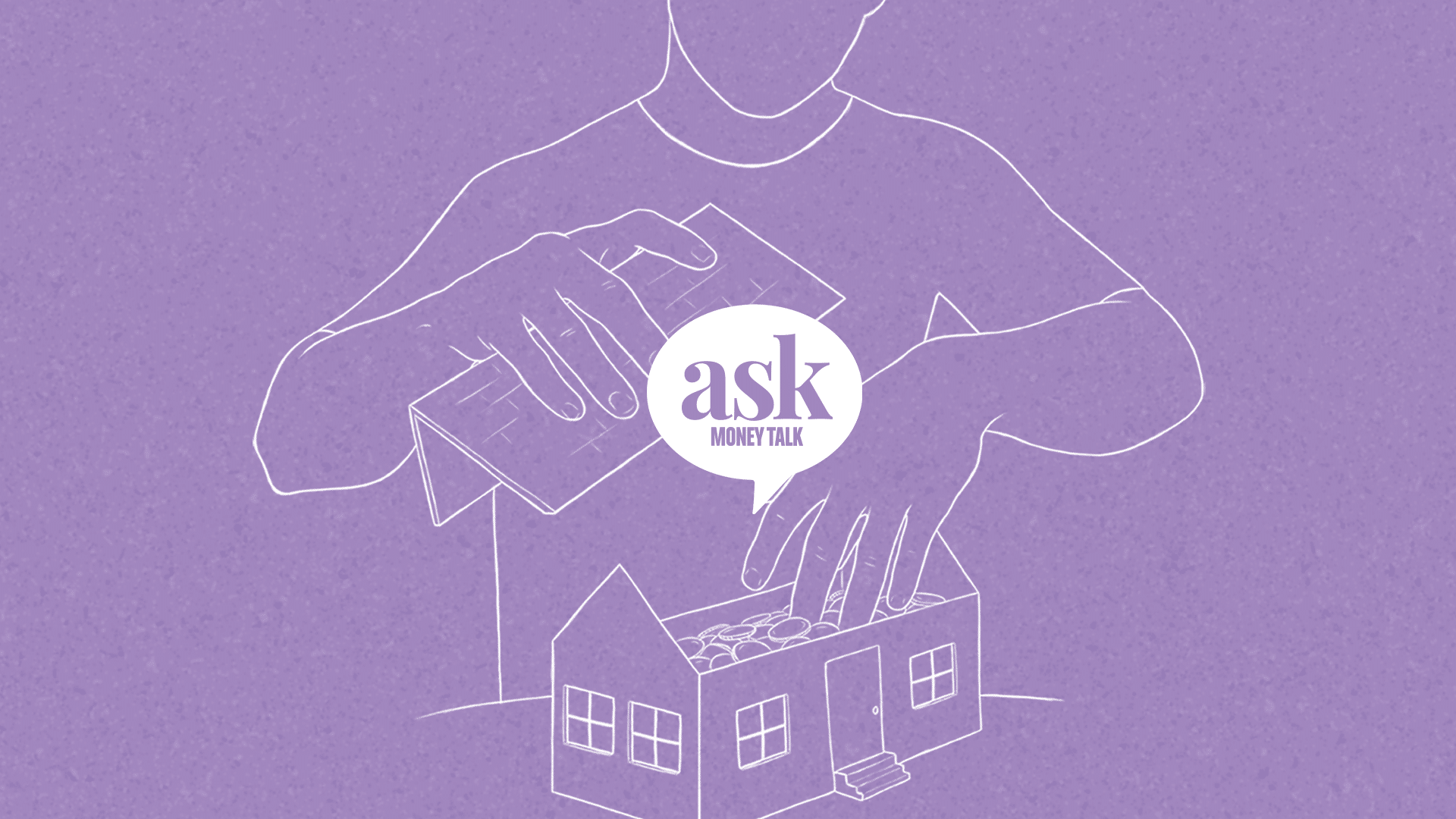 askmoneytalk logo with backdrop depicting a person withdrawing coins from a miniature house figure