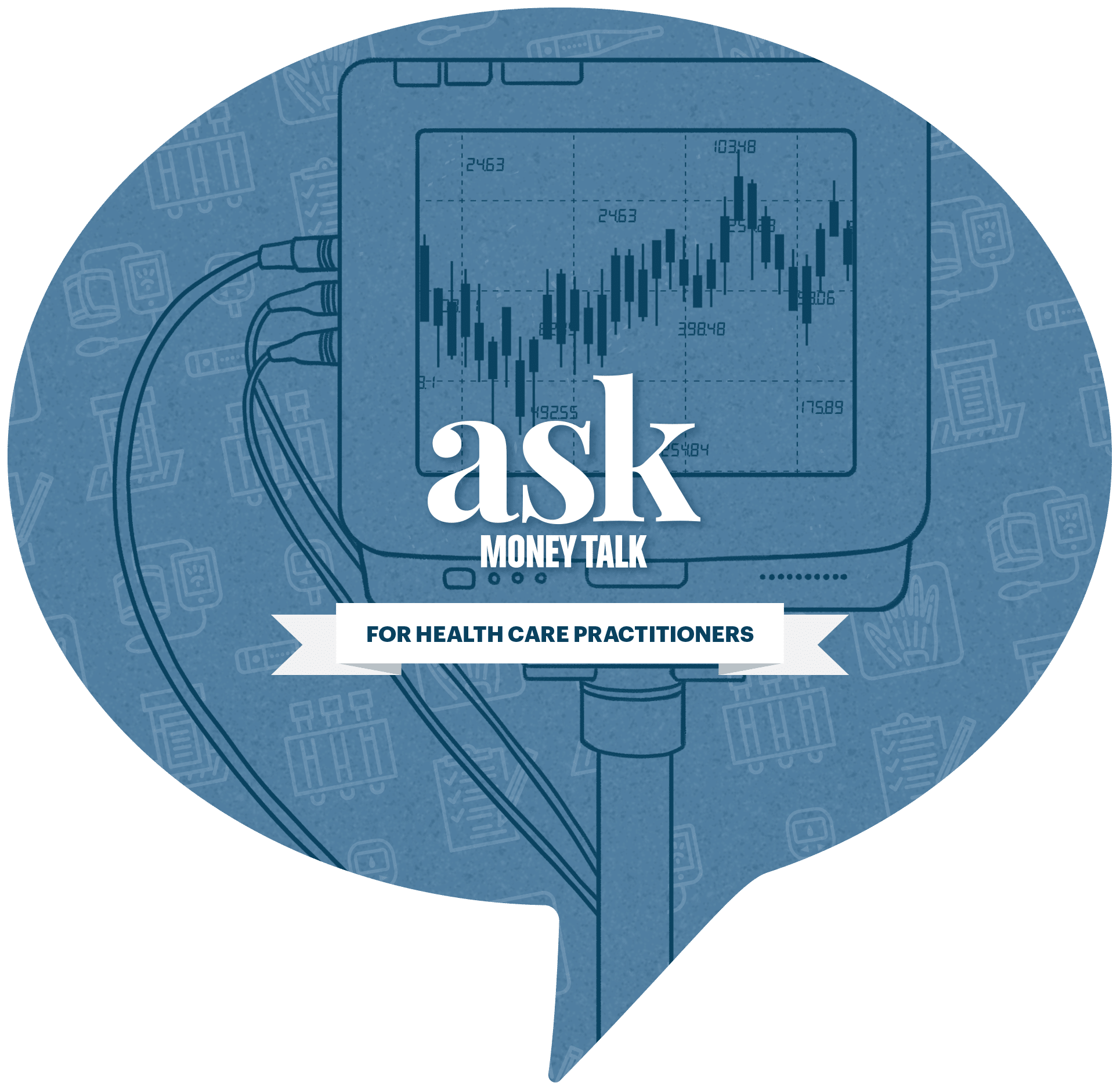 Ask MoneyTalk logo with a health monitor from a doctors office.