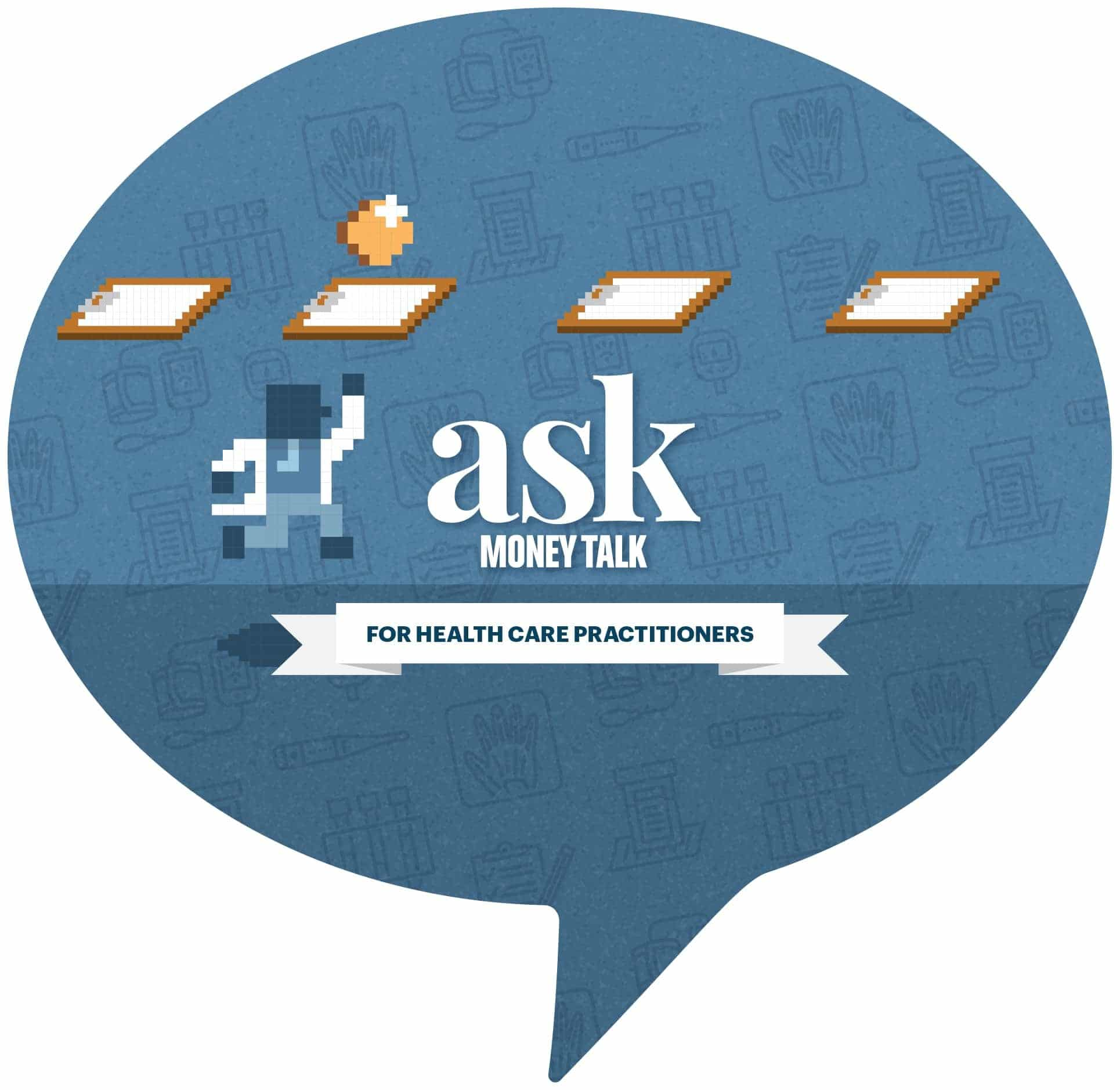 Ask MoneyTalk - For Healthcare Practitioners