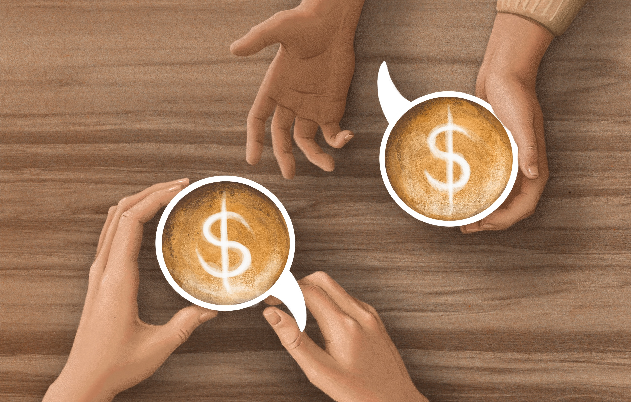 Top-Down view of two pairs of hands holding coffee cups and gesturing as if in conversation. The rims of the coffee cups are shaped like speech bubbles, and the latte art depicts dollar signs.